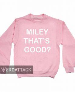miley that's good light pink color Unisex Sweatshirts