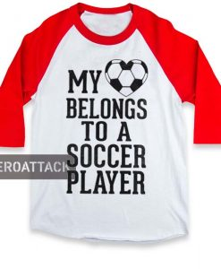 my belongs to a soccer player raglan unisex tee shirt for adult men and women