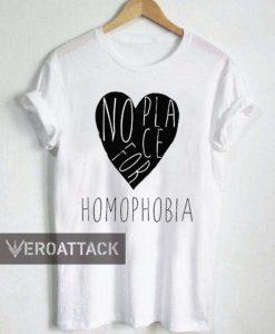no place for homophobia T Shirt Size XS,S,M,L,XL,2XL,3XL