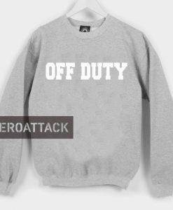 off duty Unisex Sweatshirts