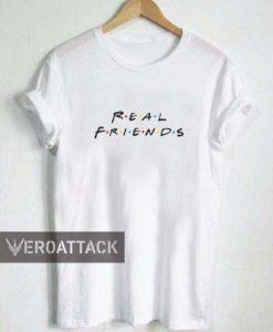 real friends T Shirt Size XS,S,M,L,XL,2XL,3XL
