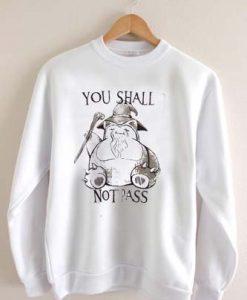 you shall not pass Unisex Sweatshirts