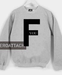 F you Unisex Sweatshirts