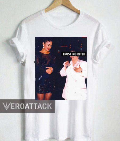 Selena Trust No Bitch T Shirt Size XS,S,M,L,XL,2XL,3XL