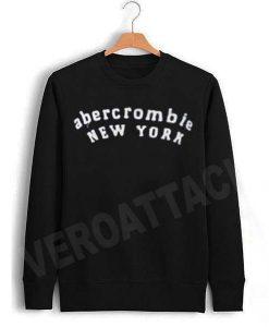 abercrombie new york Unisex Sweatshirts