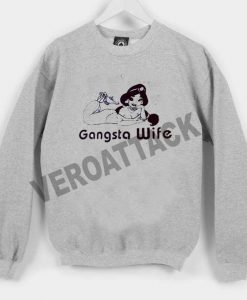 gangsta wife Unisex Sweatshirts