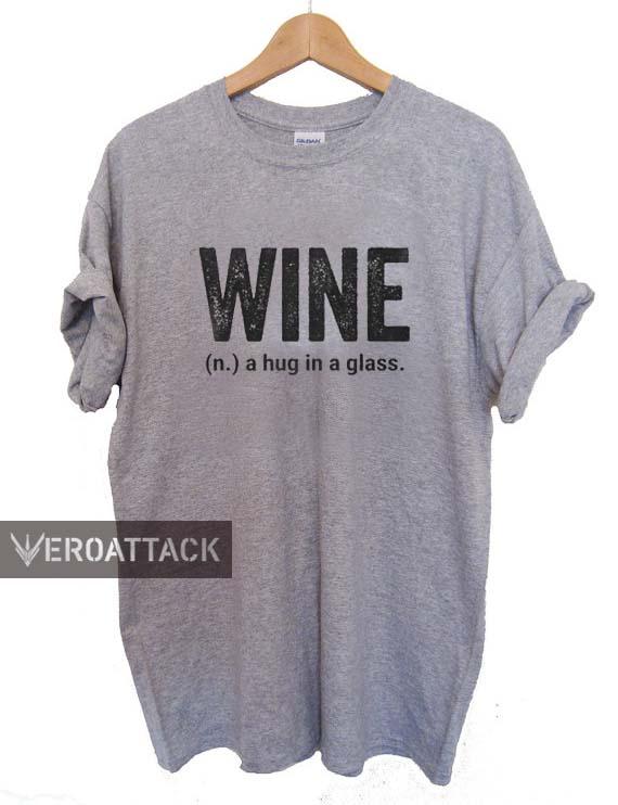 d39cbf10 wine a hug a glass T Shirt Size XS,S,M,L,XL,2XL,3XL