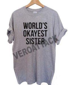 world's okayest sister T Shirt Size XS,S,M,L,XL,2XL,3XL