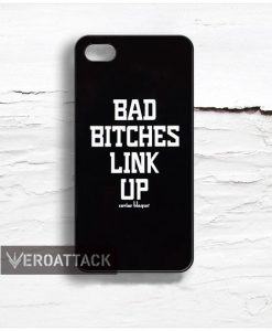 bad bitches link up Design Cases iPhone, iPod, Samsung Galaxy