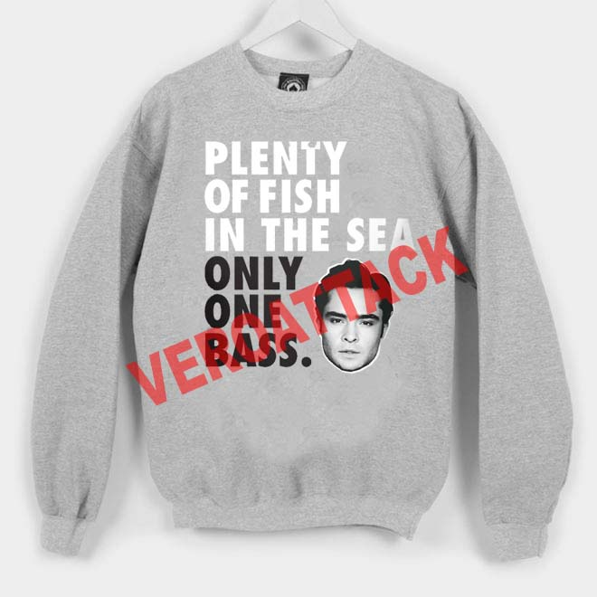 Plenty Of Fish In The Sea Only One Bass Unisex Sweatshirts