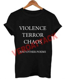 violence teror chaos T Shirt Size XS,S,M,L,XL,2XL,3XL