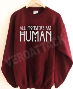 all monsters are human Unisex Sweatshirts