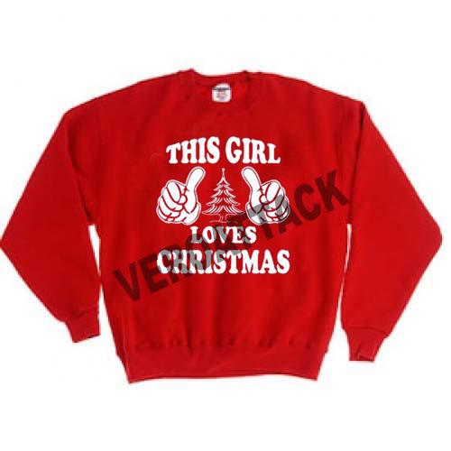 this girl loves christmas Unisex Sweatshirts