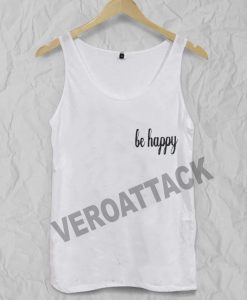 be happy Adult tank top men and women