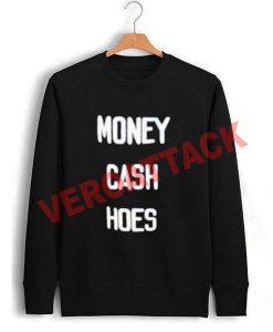 money cash hoes Unisex Sweatshirts