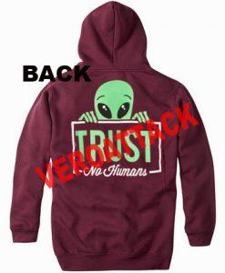 aliens trust no humans maroon color hoodie