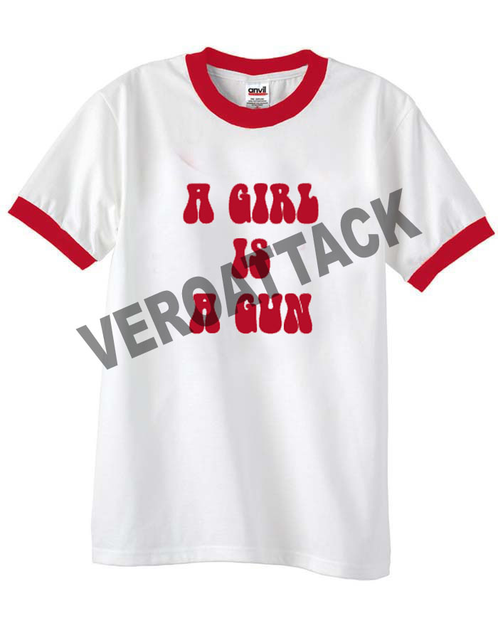 a girl is a gun unisex ringer tshirt available size s m l