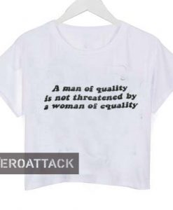 a man of equaity quotes crop shirt graphic print tee for women