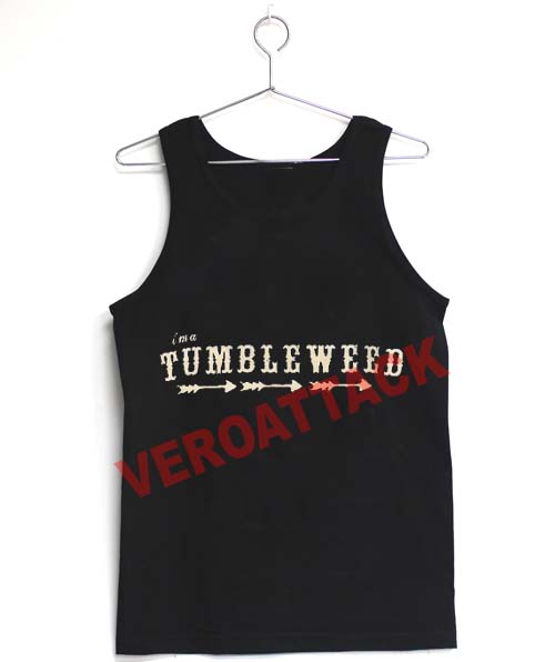 i'm a tumbleweed Adult tank top men and women