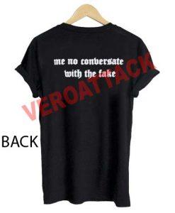 me no conversate with the take T Shirt Size XS,S,M,L,XL,2XL,3XL