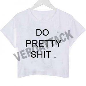 do pretty shit crop shirt graphic print tee for women