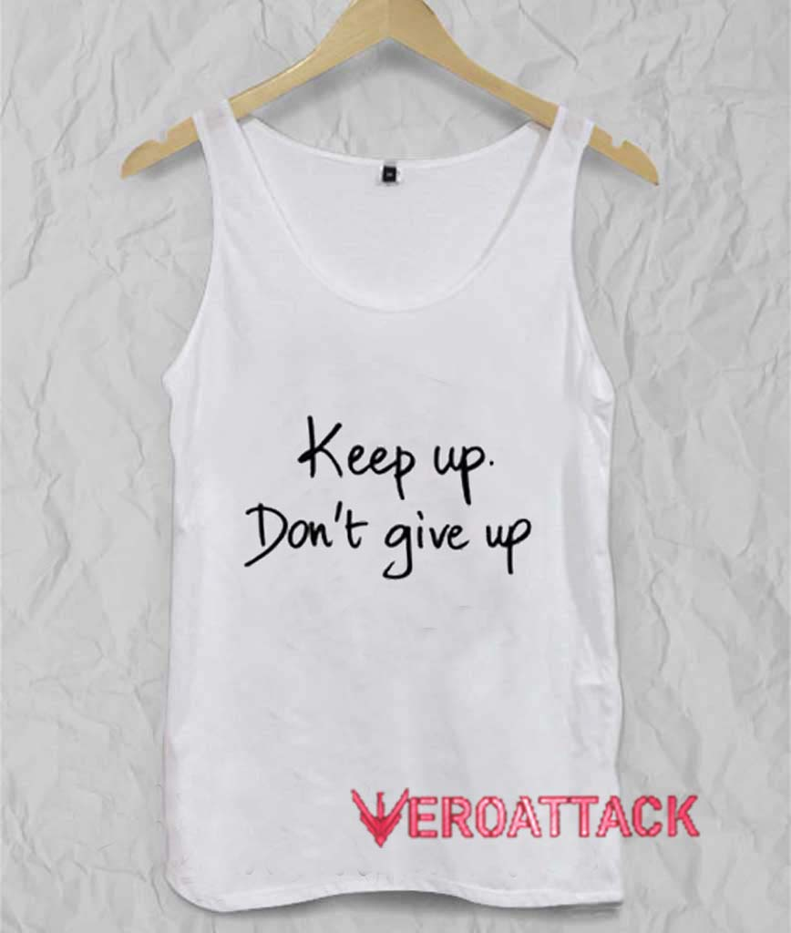 keep up don't give up Adult tank top men and women