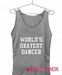 World's Okayest Dancer Adult Tank Top Men And Women