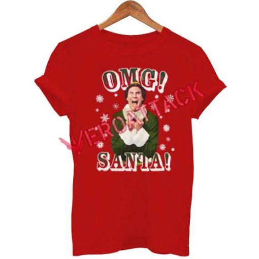 Elf OMG Santa T Shirt Size XS,S,M,L,XL,2XL,3XL