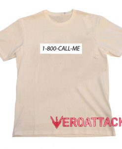 1 800 Call me Cream T Shirt Size S,M,L,XL,2XL,3XL