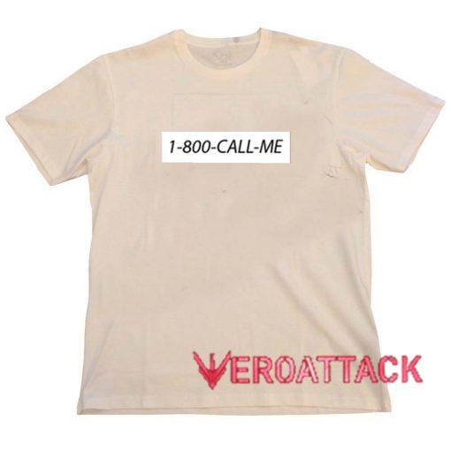 1 800 Call me Cream T Shirt Size S,M,L,XL,2XL,3XL