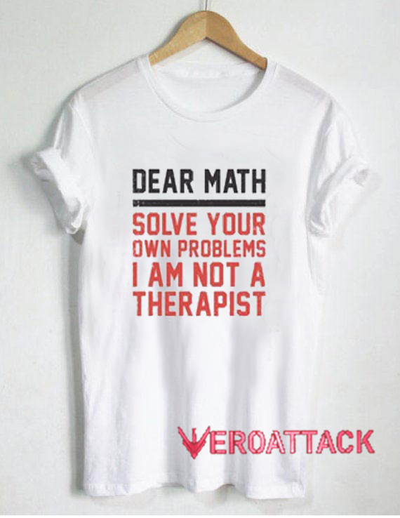 4b19ad7ca Dear Math Quote T Shirt Size XS,S,M,L,XL,2XL,3XL