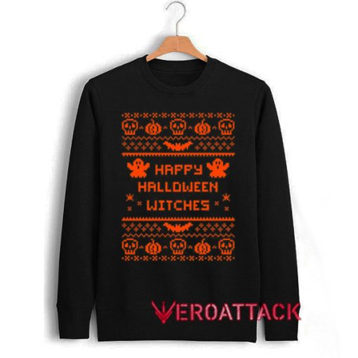 Happy Halloween Witches New Unisex Sweatshirts