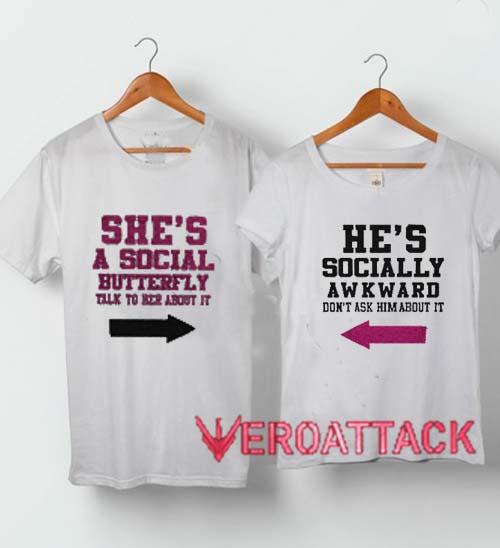 7965e02b18 She's A Social Butterfly He's Socially Awkward Couple Tshirt. Shirts ...