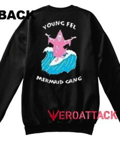 Young Fel Mermaid Gang Unisex Sweatshirts