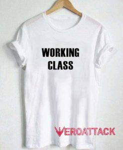 Working Class T Shirt Size XS,S,M,L,XL,2XL,3XL