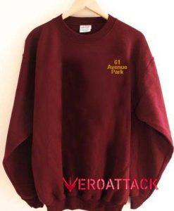 61 Avenue Park Unisex Sweatshirts