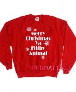 Merry Christmas Ya Filthy Animal Red Unisex Sweatshirts