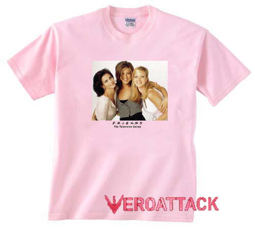d0d081ae4 Monica Rachel Phoebe Friends TV Show light pink T Shirt Size S,M,L ...