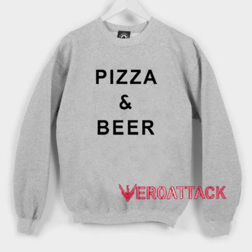Pizza And Beer Unisex Sweatshirts