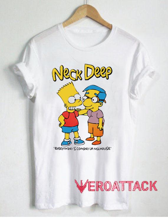 Neck Deep Everything Coming Up Milhouse Shirt Size XS,S,M,L,XL,2XL,3XL