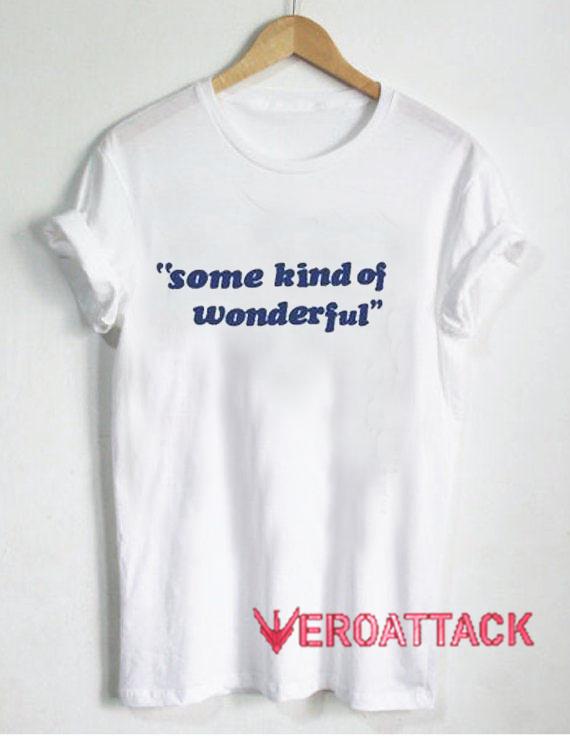 Some Kind Of Wonderful Font T Shirt Size XS,S,M,L,XL,2XL,3XL