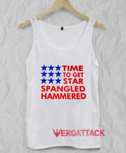 Time To Get Star Spangled Hammered Adult Tank Top Men And Women