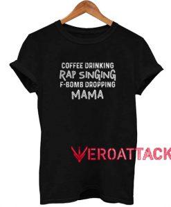 Coffee drinking rap singing T Shirt