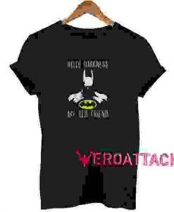 Hello Darkness T Shirt