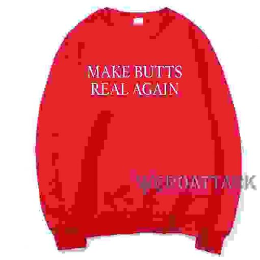 Make butts real again Red Unisex Sweatshirts