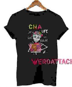 Skeleton CNA life T Shirt