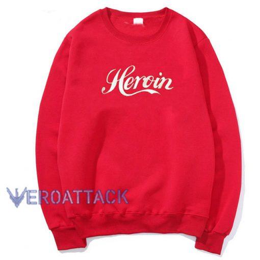 Heroin Sweatshirts