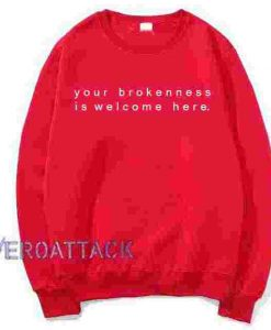 Your Brokenness is Welcome Here Red Unisex Sweatshirts