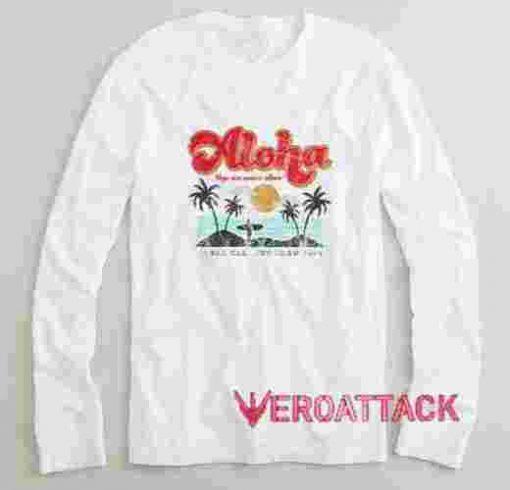 Aloha Long sleeve T Shirt