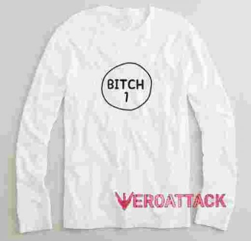 Bitch 1 Long sleeve T Shirt